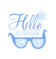 hello sunshine positive quote hand wriiten vector image vector image