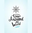 tour around th world travel logo vector image