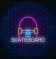 skateboard glowing neon sign skating zone symbol vector image