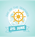 25 june day of the seafarer vector image vector image