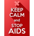 Keep Calm and stop AIDS Card or invitation vector image