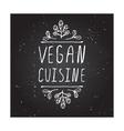 Vegan Cuisine - product label on chalkboard vector image vector image