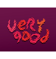 very good text hand vector image vector image