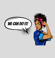 we can do it black woman girl power pop art vector image vector image