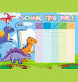 dinosaur school timetable with animals vector image vector image