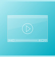 glass video player vector image vector image