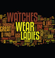 Ladies watches text background word cloud concept