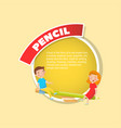 pencil tool description creative poster with text vector image