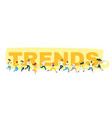 trends chasing flat web banner template vector image