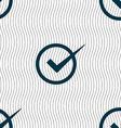 Check mark sign icon Checkbox button Seamless vector image vector image