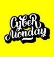 cyber monday sale handmade lettering calligraphy vector image