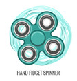 moving hand fidget spinner color green toy vector image vector image