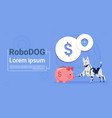 robotic dog sit with piggy bank online banking vector image
