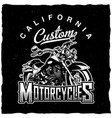 california custom motorcycles poster vector image vector image