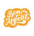bon appetit hand lettering label badge vector image