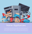 home appliances poster flat vector image vector image