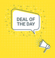 megaphone with deal of the day speech bubble vector image vector image
