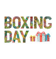 words boxing day decorative zentangle vector image