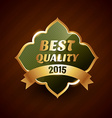 best quality of 2015 golden label badge design vector image vector image