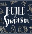 build a snowman handwritten modern brush vector image