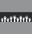 concept of raised hands up vector image vector image