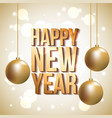 golden lettering happy new year gold balls hanging vector image vector image