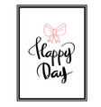 happy day calligraphy for design vector image vector image