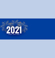 2021 new year eve celebration fireworks banner vector image