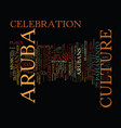 aruba culture text background word cloud concept vector image vector image