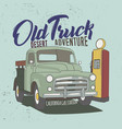 old truck desert adventure slogan good for poster vector image