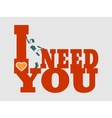 I need you text and woman silhouette vector image vector image