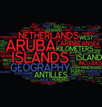 aruba geography text background word cloud concept vector image vector image