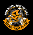biker quote and slogan good for print four wheels vector image vector image