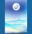 background with fullmoon and mountains in the fog vector image vector image
