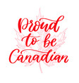 happy canada day card proud to be canadain vector image vector image