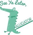 See Ya Later vector image vector image