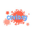 covid19 19 hand drawing text with coronavirus vector image vector image