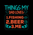 dad t shirts design graphic vector image vector image