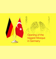 german and turkish flags opening of the mosque vector image