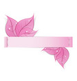 paper strip with pink leaves and drops of dew on a vector image vector image