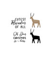deer silhouette with two quotes cutest reindeer vector image vector image