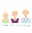 young women of various age hashtag 10 years vector image vector image