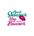 april showers may flowers template design vector image