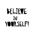 believe in yourself card inspirational and vector image vector image