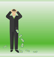 businessman think about the money and lose them vector image vector image