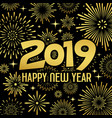 happy new year 2019 message with firework gold vector image