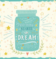 Everything starts with a dream Hand drawn quote vector image