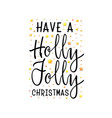 have a holly jolly christmas festive banner on a vector image vector image