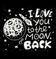 i love you to the moon and back poster vector image vector image