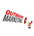 outbound marketing advertising concept vector image vector image